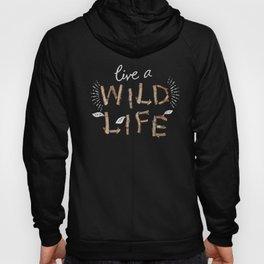 Live a Wild Life Hoody