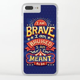 I Am Brave Clear iPhone Case