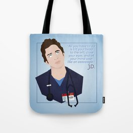 J.D. Scrubs-Let your mind soar like an eeeeeagle. Tote Bag