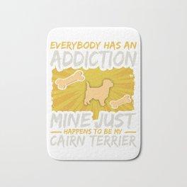 Cairn Terrier Funny Dog Addiction Bath Mat