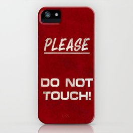 Do not touch iPhone Case