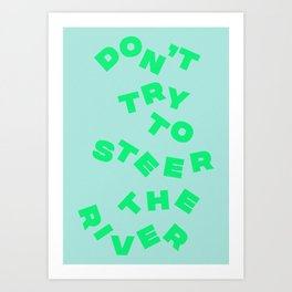 Steer The River Art Print