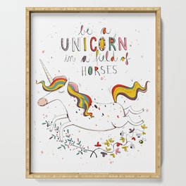 Be a UNICORN in a field of horses Serving Tray