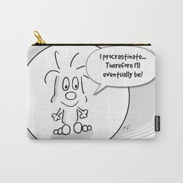 Therefore I'll eventually be Carry-All Pouch