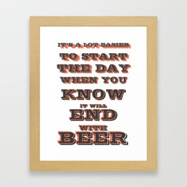 to start tha day  - I love beer Framed Art Print