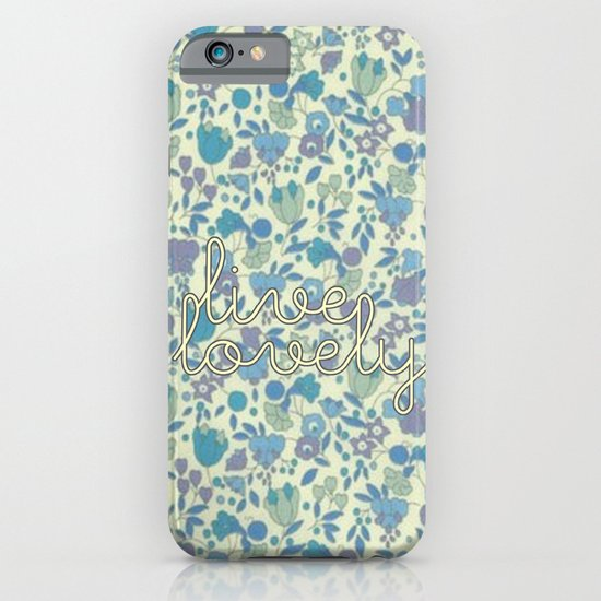 Live Lovely, Print iPhone & iPod Case