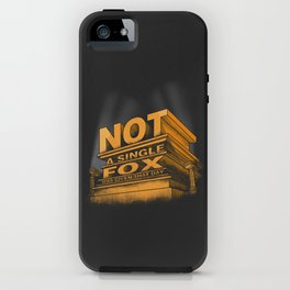 Not a single fox was given that day iPhone Case