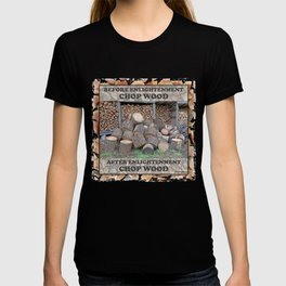 AFTER ENLIGHTENMENT CHOP WOOD T-shirt
