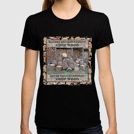 AFTER ENLIGHTENMENT CHOP WOOD T-shirt