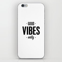 Good Vibes Only black and white vibrations typographic quote poster quotes wall home decor iPhone Skin