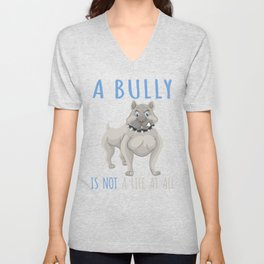 Life Without A Bully Is Not A Life At All Pit Bull  Unisex V-Neck
