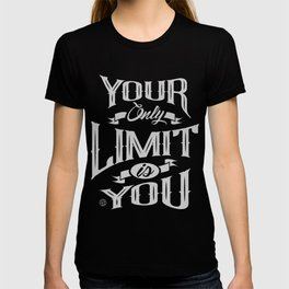 You Only Limit is You T-shirt
