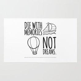 Die with memories, not dreams | saying gift Rug