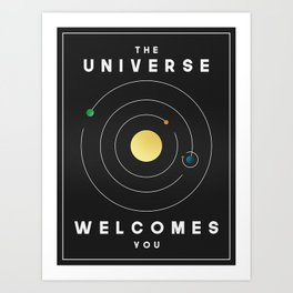 The Universe Welcomes You Art Print