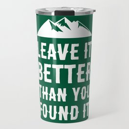 Leave It Better Than You Found It - Mountain Edition Travel Mug