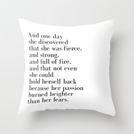 And one day she discovered that she was fierce Throw Pillow