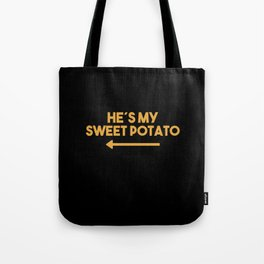 Hes My Sweet Potato Saying With Eat Yellow Tote Bag