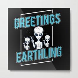 Greetings Earthlings alien shirt space science Metal Print