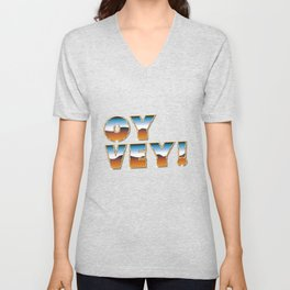 Oy Vey  - Funny Yiddish Oh Woe! Dismay Phrase Unisex V-Neck