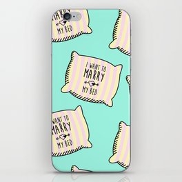 I want to marry my bed iPhone Skin