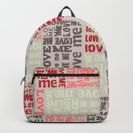 LOVE ME Tyography Print-Wedding, Valetines Day, Love Backpack