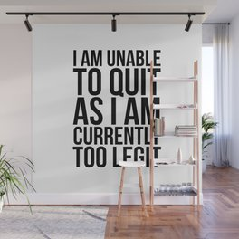 Unable To Quit Too Legit Wall Mural