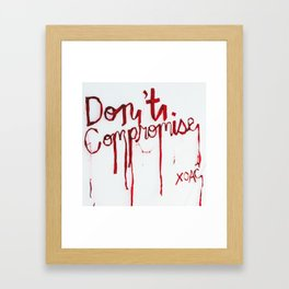 Don't Compromise, Silk Graffiti by Aubrie Costello Framed Art Print