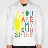 you are my sunshine Hoodies featuring You Are My Sunshine by Black Neon