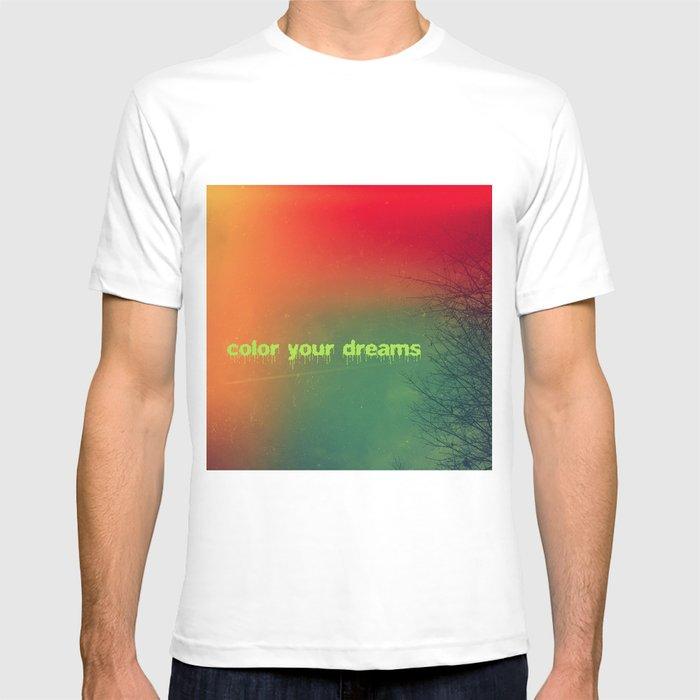 Color your dreams T-shirt