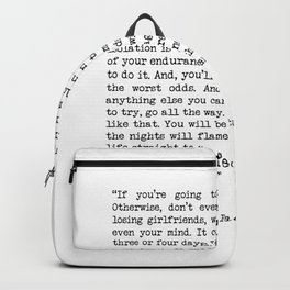 If You're Going To Try, Go All The Way Motivational Life Quote By Charles Bukowski, Factotum Backpack