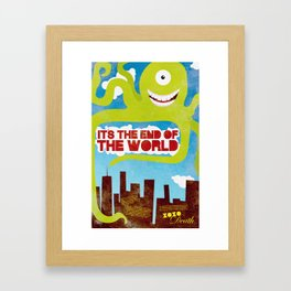 It's the End of the World Framed Art Print
