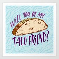 Taco Friend Art Print