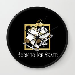 Ice Skating | Figure Skating - Born to Ice Skate Wall Clock