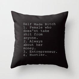 Self Made Bitch Throw Pillow
