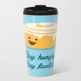 Stay Hungry. Stay Foolish. Metal Travel Mug