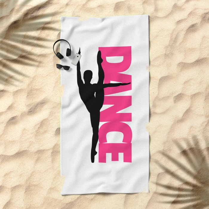 Dance Text Girl Quote Beach Towel