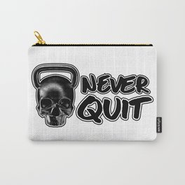 Never Quit / Show your work ethic Carry-All Pouch