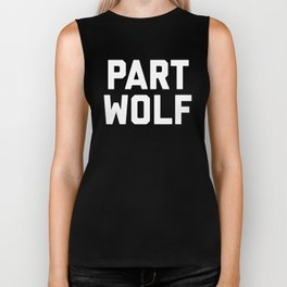 Part Wolf Funny Quote Biker Tank
