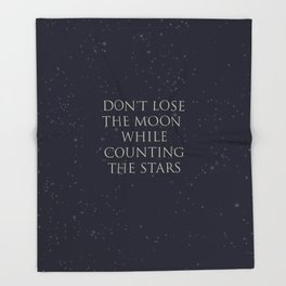 Don't Lose The Moon While Counting The Stars Throw Blanket