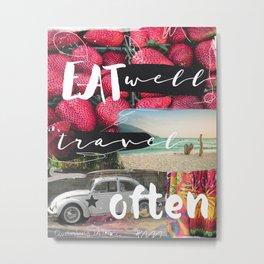 Eat well  Travel often - beach vers Metal Print