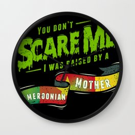 You Don't Scare Me I Was Raised By A Cameroonian Mother Wall Clock