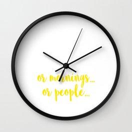 """I Don't Like Morning People. Or Mornings, Or People"" Breakfast Sleepy Head Coffee Caffeine Office  Wall Clock"