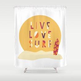 Live Love Surf Surfer girl slogan Shower Curtain