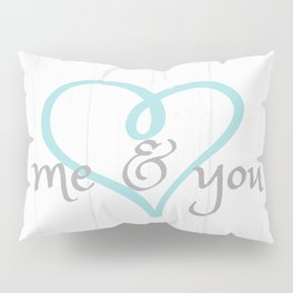 Me and You Pillow Sham