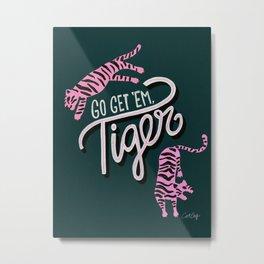Go Get 'Em Tiger – Teal Metal Print