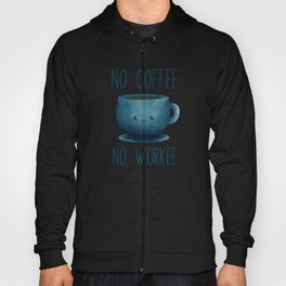 no coffee, no workee /Agat/  Hoody