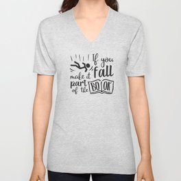 If you fall make it part of the book Unisex V-Neck
