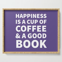 Happiness is a Cup of Coffee & a Good Book (Ultra Violet) Serving Tray