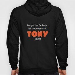 Until Tony Sings Hoody