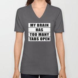 My brain has too many tabs open Unisex V-Neck